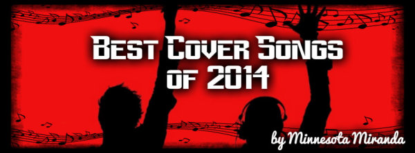 Top Rated Youtube Cover Songs of 2014